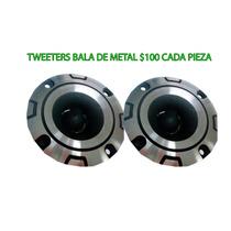 Tweeter De Metal Tipo Bala $ 200 Pesos El Par