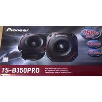 Tweeter Pioneer Serie Pro Alta Eficiencia Ts-b350pro Vv4