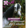 Manual Del Caballo 1 Vol Grupo Latino