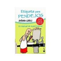 Libro Etiqueta Para Pendejos *cj