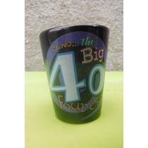Vaso Shot Tequilero Cumpleaños Numero 40 Souvenir Regalo