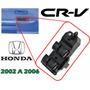 02-06 Honda Cr-v Control Maestro Para Vidrios Electricos