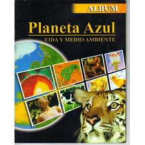 Álbum (antiguo) Planeta Azul Vida Y Medio Ambiente.