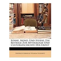 Sonne, Mond, Und Sterne: Ein Beitrage, Friedrich Leberecht