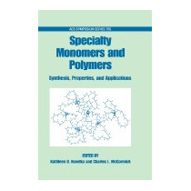 Specialty Monomers And Polymers:, Kathleen O Havelka