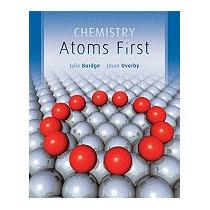 Chemistry: Atoms First (new), Julia Burdge
