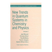 New Trends In Quantum Systems In Chemistry And, Jean Marvani