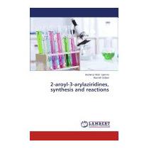 2-aroyl-3-arylaziridines, Synthesis, Samimi Heshmat Allah