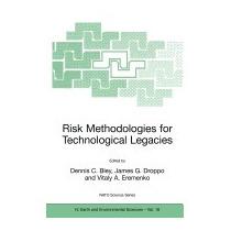 Risk Methodologies For Technological Legacies, Dennis C Bley