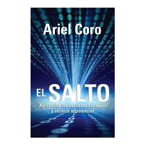 Salto: Aprovecha Las Nuevas Tecnologias Y, Ariel Coro
