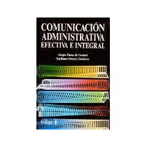 Libro Comunicacion Administrativa Efectiva E Integral