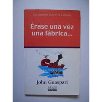 Érase Una Vez Una Fábrica... - John Guaspari - 2004