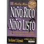 Niño Rico Niño Listo De Robert T.kiyosaki
