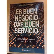 Libro: Es Buen Negocio Dar Buen Servicio.