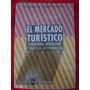 El Mercado Turístico. Operaciones Y Procesos De Producción