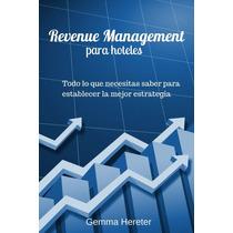 Revenue Management Para Hoteles - Ebook - Libro Digital