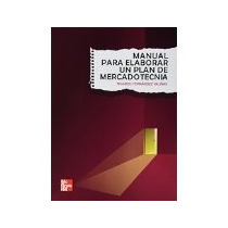 Libro Manual Para Elaborar Un Plan De Mercadotecnia *cj