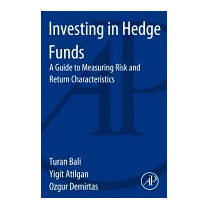 Investing In Hedge Funds: A Guide To Measuring, Turan Bali