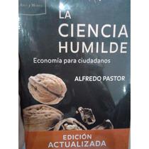 La Ciencia Humilde Economía Para Ciudadanos Ed. Actualizada