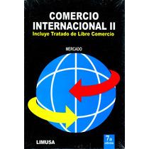 Comercio Internacional 2 Incluye Tlc - Mercado / Limusa
