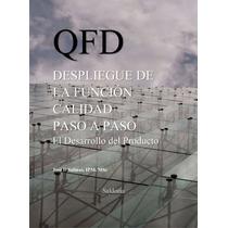 Qfd Despliegue De La Función Calidad - Ebook - Libro Digital