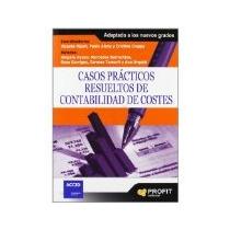 Libro Casos Practicos Resueltos De Contabilidad De Costes