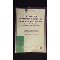 Integración Económica Y Políticas De Educación Superior, Uaa