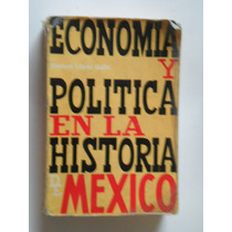 Economia Politica Historia Mexico Lopez Gallo Envio Gratis