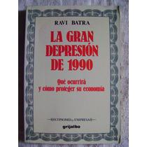 La Gran Depresión De 1990 - Ravi Batra