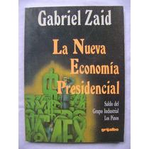 La Nueva Economía Presidencial - Gabriel Zaid