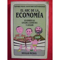 El Abc De La Economía. Guía Humorística - Douglas Michael