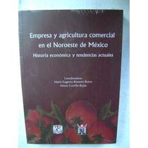 Empresa Y Agricultura Comercial En El Noroeste De México