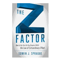 Z Factor: How To Get The Life You Dream Of, Edwin J Sprague