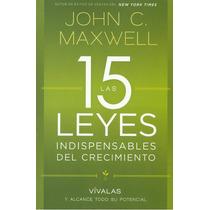 Las 15 Leyes Indispensables Del Crecimiento - John C Maxwell