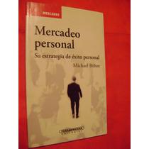 Mercadeo Personal. Su Estrategia De Éxito - Michael Böhm