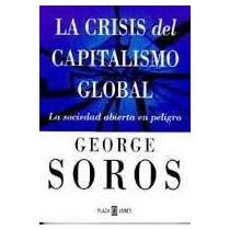 Soros La Crisis Del Capitalismo Global