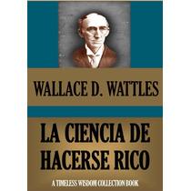 La Ciencia De Hacerse Rico - Libro Digital - Ebook