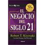 El Negocio Del Siglo Xxi- Robert. T Kiyosaki - Libro Digital