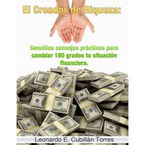 El Creador De Riqueza Cambiar Tu Situacion Financiera Ebook