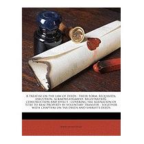 Treatise On The Law Of Deeds: Their, Robert Thomas Devlin