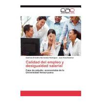 Calidad Del Empleo Y Desigualdad, Gabriela Er Hern Ndez