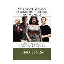 Seja Voce Mesmo O Grande Sucesso No Mundo:, Mr Lino Benza