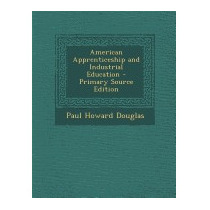 American Apprenticeship And Industrial, Paul Howard Douglas
