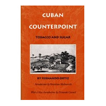 Cuban Counterpoint: Tobacco And Sugar, Fernando Ortiz
