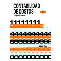 Contabilidad De Costos 2 4/ed - Reyes Perez / Limusa