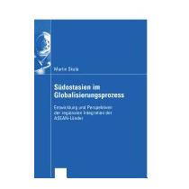 Sudostasien Im Globalisierungsprozess:, Martin Skala
