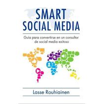 Smart Social Media Consultor Exitoso - Libro Digital Ebook
