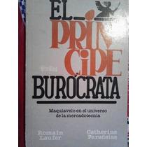 El Principe Burocrata, Maquiavelo En Univ, De Mercadotecnia