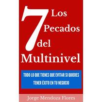 Los Siete Pecados Del Multinivel - Ebook -libro Digital