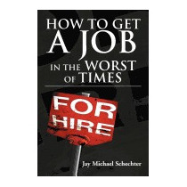 How To Get A Job In The Worst Of, Jay Michael Schechter